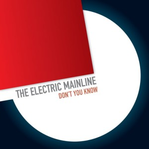 TheElectricMainline-DontYouKnow