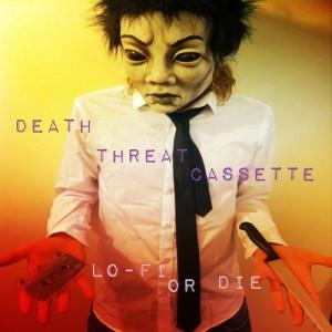 Death Threat Cassette - 'Lo-Fi or Die'