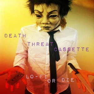 Death Threat Cassette - 'Lo-Fi or Die'